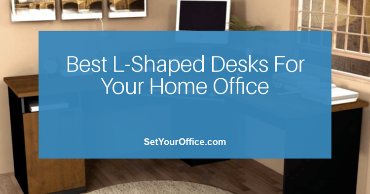 The 13 Best L Shaped Desks For Your Home Office Furnitures By Istiak Rayhan We